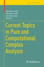 Current Topics in Pure and Computational Complex Analysis
