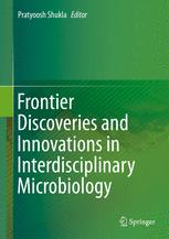 Frontier Discoveries and Innovations in Interdisciplinary Microbiology