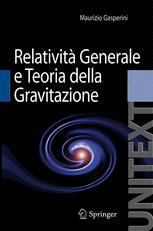 Lezioni di Relatività Generale e Teoria della Gravitazione