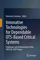 Innovative Technologies for Dependable OTS-Based Critical Systems