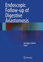 Endoscopic Follow-up of Digestive Anastomosis
