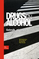 Drugs en alcohol; Gebruik, misbruik en verslaving