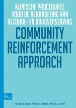 Community Reinforcent Approch: Klinische procedures voor de behandeling van alcohol- en drukgsverslaving