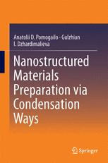 Nanostructured Materials Preparation via Condensation Ways