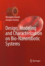 Design, Modeling and Characterization of Bio-Nanorobotic Systems