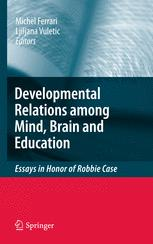 The Developmental Relations among Mind, Brain and Education