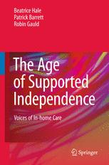 The Age of Supported Independence