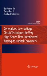 Generalized Low-Voltage Circuit Techniques for Very High-Speed Time-Interleaved Analog-to-Digital Converters