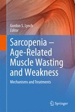 Sarcopenia – Age-Related Muscle Wasting and Weakness
