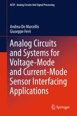 Analog Circuits and Systems for Voltage-Mode and Current-Mode Sensor Interfacing Applications