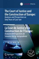 The Court of Justice and the Construction of Europe: Analyses and Perspectives on Sixty Years of Case-law  -     La Cour de Justice et la Construction de l'Europe: Analyses et Perspectives de Soixante Ans de Jurisprudence