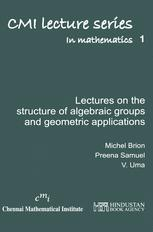 Lectures on the structure of algebraic groups and geometric applications