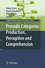 Prosodic Categories: Production, Perception and Comprehension