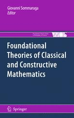 Foundational Theories of Classical and Constructive Mathematics