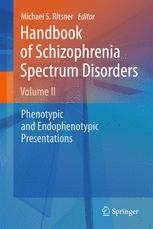 Handbook of Schizophrenia Spectrum Disorders, Volume II