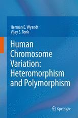 Human Chromosome Variation: Heteromorphism and Polymorphism