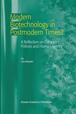 Modern Biotechnology in Postmodern Times?