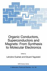 Organic Conductors, Superconductors and Magnets: From Synthesis to Molecular Electronics
