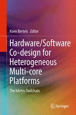 Hardware/Software Co-design for Heterogeneous Multi-core Platforms