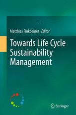 Towards Life Cycle Sustainability Management