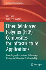 Fiber Reinforced Polymer (FRP) Composites for Infrastructure Applications