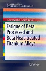 Fatigue of Beta Processed and Beta Heat-treated Titanium Alloys