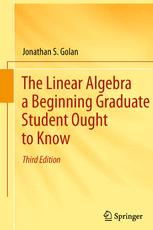 The Linear Algebra a Beginning Graduate Student Ought to Know