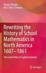Rewriting the History of School Mathematics in North America 1607-1861