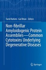 Non-fibrillar Amyloidogenic Protein Assemblies - Common Cytotoxins Underlying Degenerative Diseases