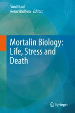 Mortalin Biology: Life, Stress and Death