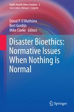 Disaster Bioethics: Normative Issues When Nothing is Normal