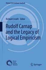 Rudolf Carnap and the Legacy of Logical Empiricism