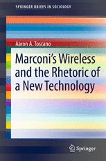 Marconi's Wireless and the Rhetoric of a New Technology