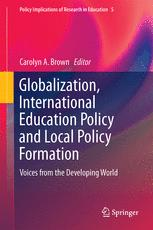 Globalization, International Education Policy and Local Policy Formation