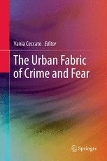 The Urban Fabric of Crime and Fear