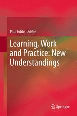 Learning, Work and Practice: New Understandings