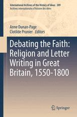 Debating the Faith: Religion and Letter Writing in Great Britain, 1550-1800