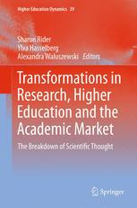 Transformations in Research, Higher Education and the Academic Market
