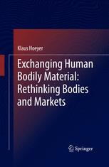 Exchanging Human Bodily Material: Rethinking Bodies and Markets