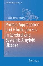 Protein Aggregation and Fibrillogenesis in Cerebral and Systemic Amyloid Disease