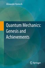 Quantum Mechanics: Genesis and Achievements