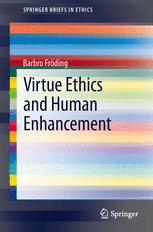 Virtue Ethics and Human Enhancement