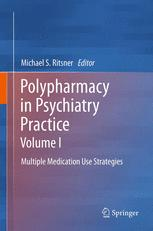 Polypharmacy in Psychiatry Practice, Volume I