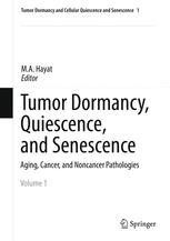 Tumor Dormancy, Quiescence, and Senescence, Volume 1