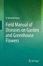 Field Manual of Diseases on Garden and Greenhouse Flowers