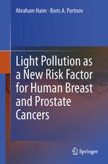 Light Pollution as a New Risk Factor for Human Breast and Prostate Cancers