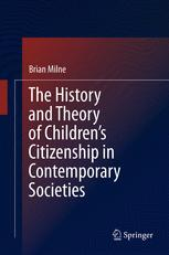 The History and Theory of Children's Citizenship in Contemporary Societies