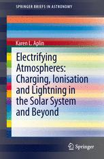 Electrifying Atmospheres: Charging, Ionisation and Lightning in the Solar System and Beyond