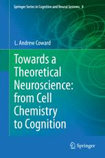 Towards a Theoretical Neuroscience: from Cell Chemistry to Cognition
