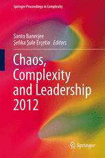 Chaos, Complexity and Leadership 2012